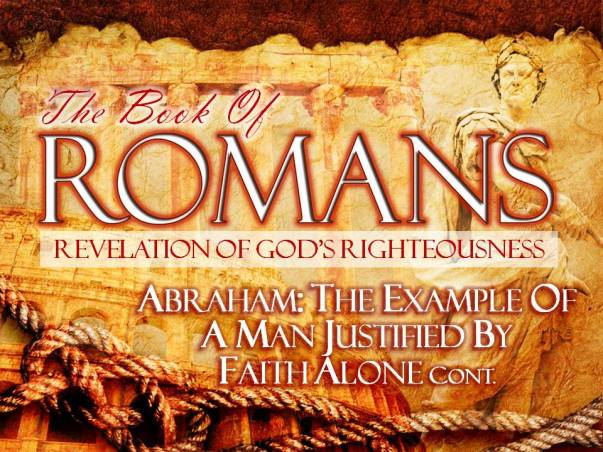 03-02-2014-SUN-Rom-4-17-25-Abraham-The-Example-of-a-Man-Justified-By-Faith-Alone-Pt-2