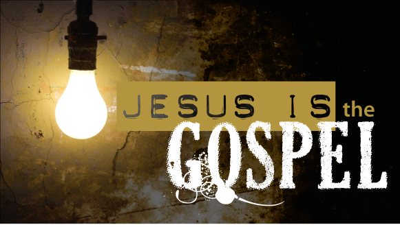 jesus-is-the-gospel-final1