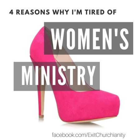 4 reasons why i'm tired of women's ministry